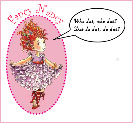 Fancy Nancy Do Dat, Dat's Who!